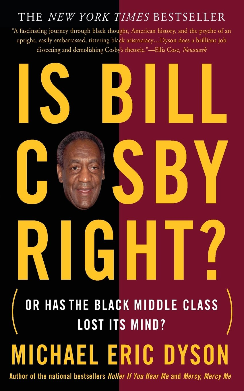 Is Bill Cosby Right?: Or Has the Black Middle Class Lost Its Mind? PDF ePub ebook