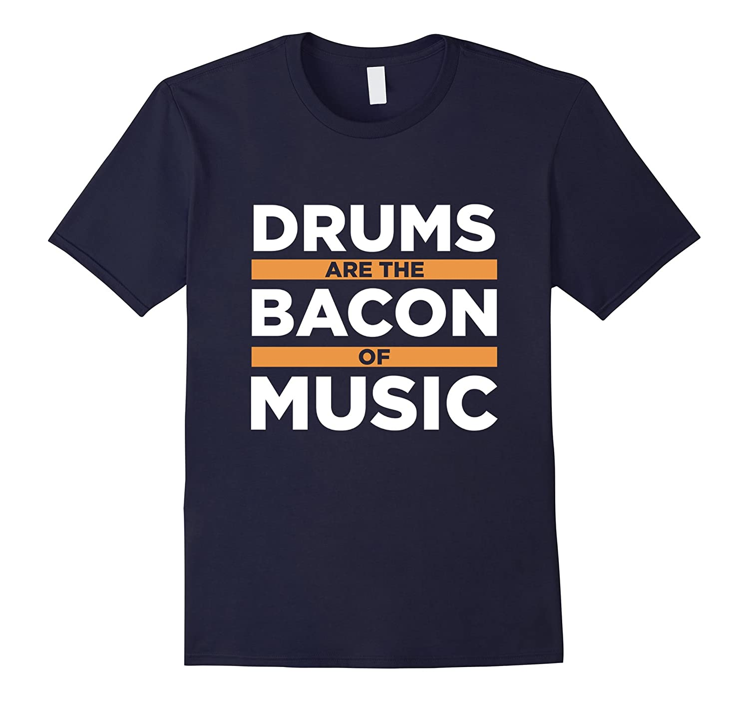Drums Are The Bacon Of Music Funny Drummer Shirt Gift Idea