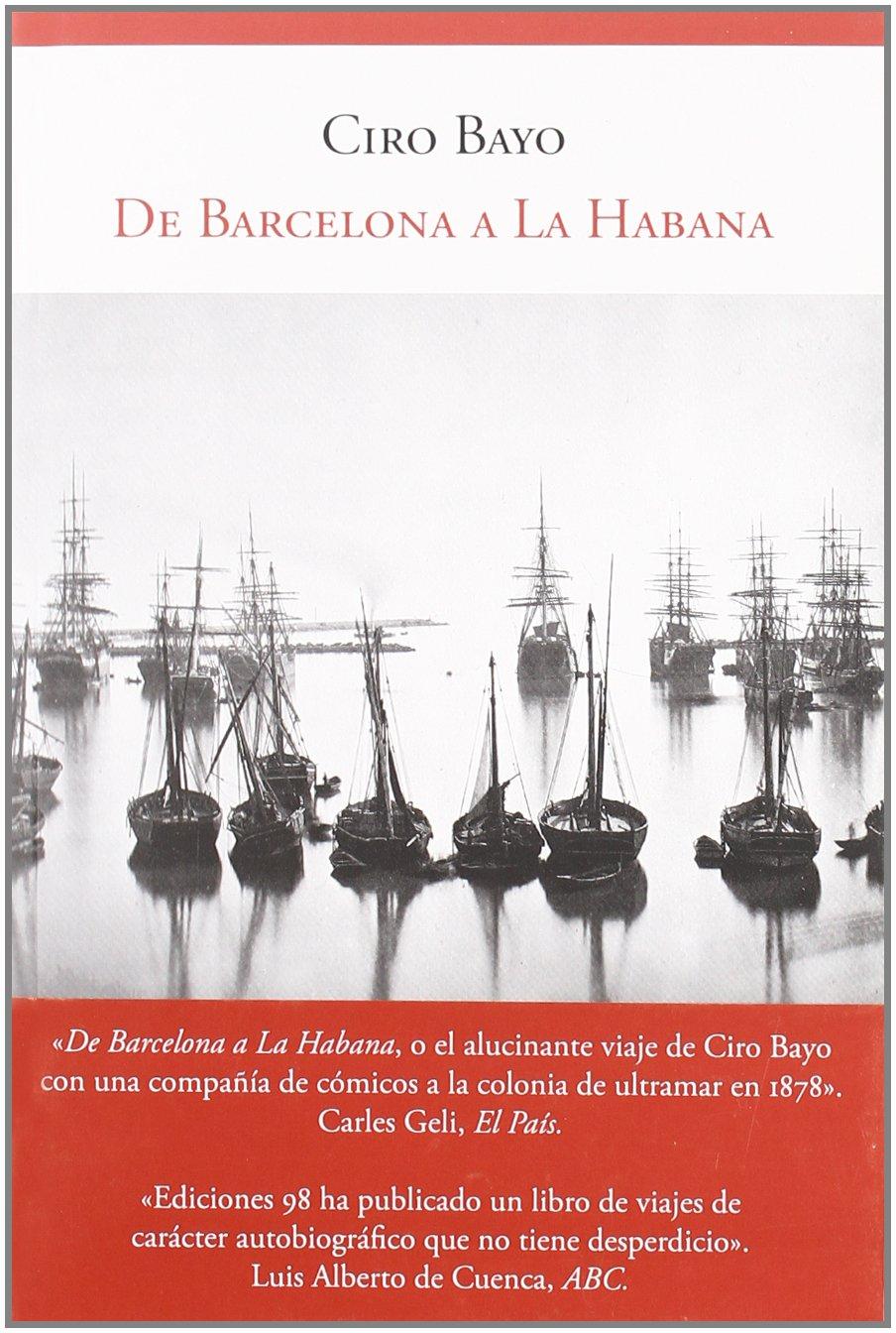 De Barcelona a La Habana: Ciro/ Blázquez González, Jesús Alfonso ed. lit. Bayo Santuola: 9788493822125: Amazon.com: Books