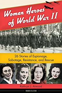Behind enemy lines the true story of a french jewish spy in nazi women heroes of world war ii 26 stories of espionage sabotage resistance fandeluxe