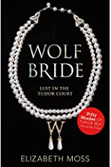 Wolf Bride: Wolf Bride (Lust in the Tudor Court - Book One) Paperback