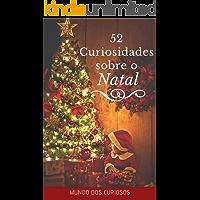 52 Curiosidades Sobre o Natal