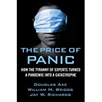 The Price of Panic: How the Tyranny of Experts Turned a Pandemic into a Catastrophe