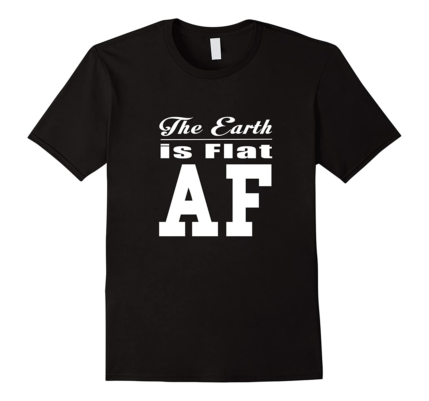 THE EARTH IS FLAT AF T-SHIRT Flat Earth Society Tee-TD