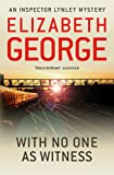 With No One as Witness: An Inspector Lynley Novel: 13