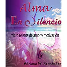 ALMA EN SILENCIO (Spanish Edition) Nov 7, 2013