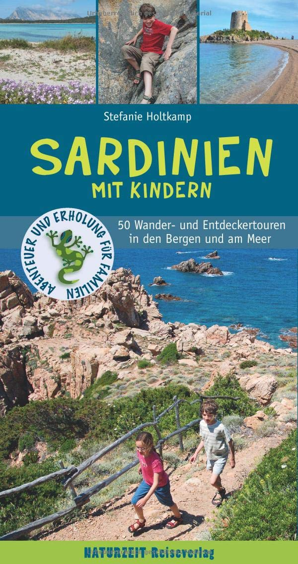 Sardinien mit Kindern: 50 Wander- und Entdeckertouren in den Bergen und am Meer Taschenbuch – 6. Juni 2018 Stefanie Holtkamp Naturzeit Reiseverlag 3944378180 Reiseführer Sport / Europa