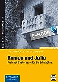 Romeo und Julia: Frei nach Shakespeare für die Schulbühne (9. und 10. Klasse) (Theaterstücke fürs Gymnasium)