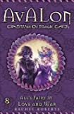 All's Fairy in Love and War: Avalon Web of Magic Book 8 (Volume 8)