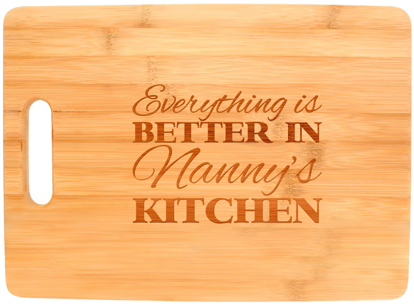 Everything Is Better in Nanny's Kitchen Décor Grandma Gift Big Rectangle Bamboo Cutting Board Bamboo