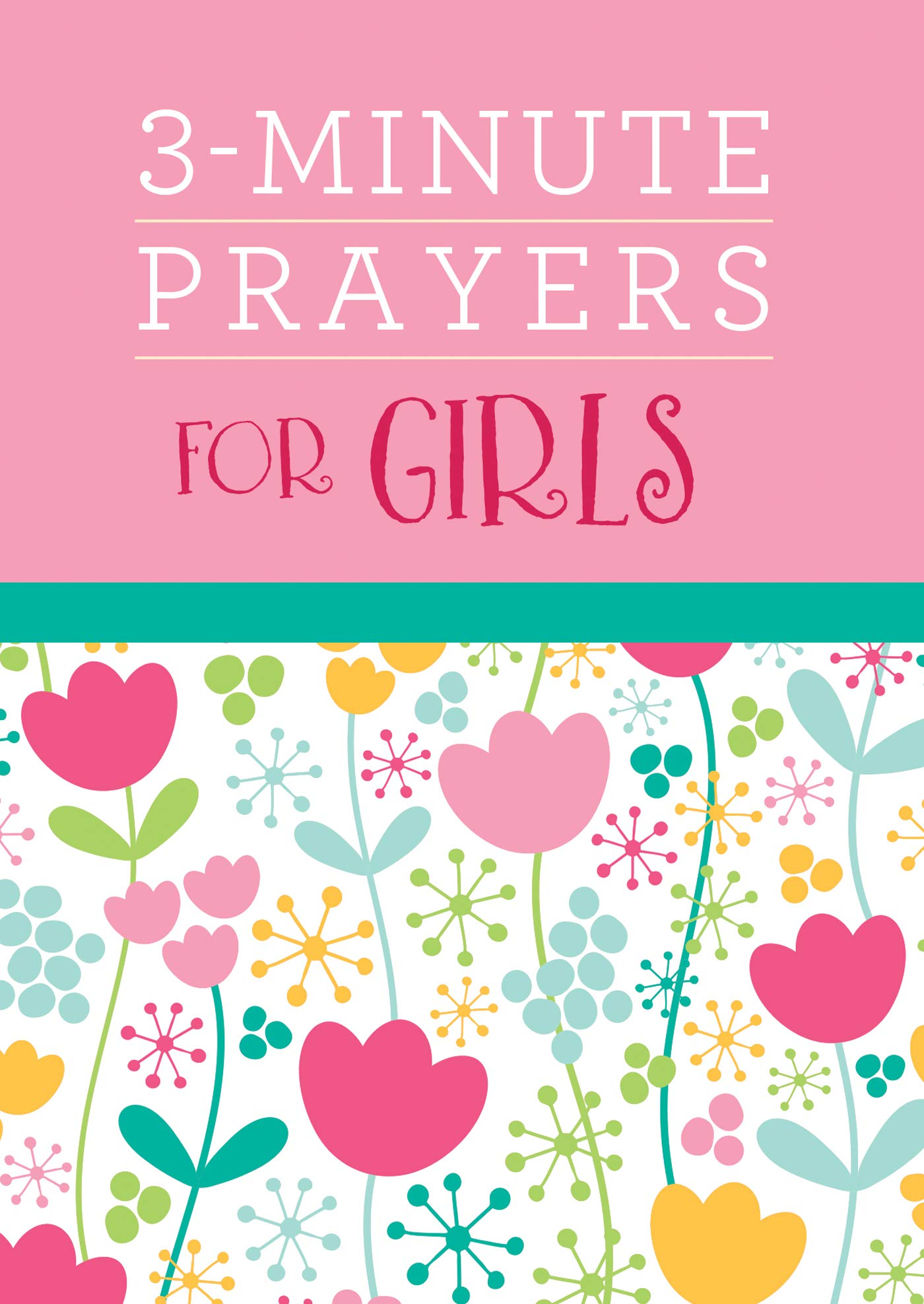 3-Minute Prayers for Girls (3-Minute Devotions): Margot Starbuck:  9781683228851: Amazon.com: Books