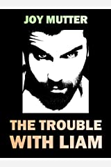 The Trouble With Liam Kindle Edition