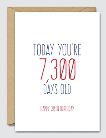 Today Youre 7300 Days Old Happy 20th Birthday Funny Birthday