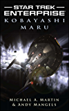 Kobayashi Maru (Star Trek: Enterprise series Book 12)