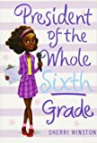 President of the Whole Sixth Grade (President Series)