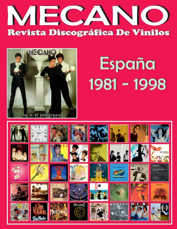 MECANO: Revista Discográfica De Vinilos: Discografía Editada En España Por CBS y Ariola 1981-1998: Amazon.es: Pérez, Juan Carlos Irigoyen: Libros