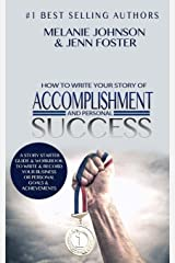 How To Write Your Story of Accomplishment And Personal Success: A Story Starter Guide & Workbook to Write & Record Your Business or Personal Goals & Achievements (Elite Story Starters) (Volume 1) Paperback