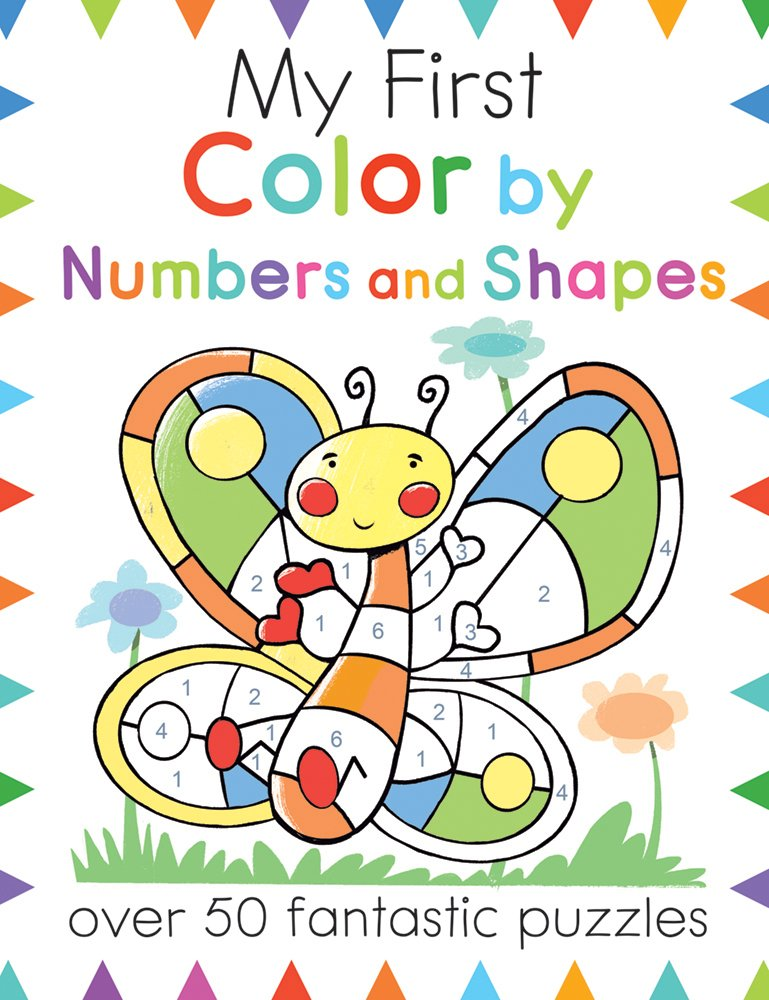 Read Online My First Color By Numbers and Shapes: Over 50 Fantastic Puzzles (My First Activity Books) PDF
