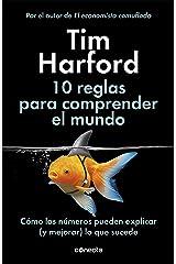 10 reglas para comprender el mundo: Cómo los números pueden explicar (y mejorar) lo que sucede (Spanish Edition) Kindle Edition