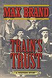 Train's Trust: A Western Story