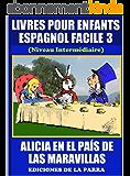 Livres Pour Enfants En Espagnol Facile 3: Alicia en el País de las Maravillas (Serie Espagnol Facile) (Spanish Edition)