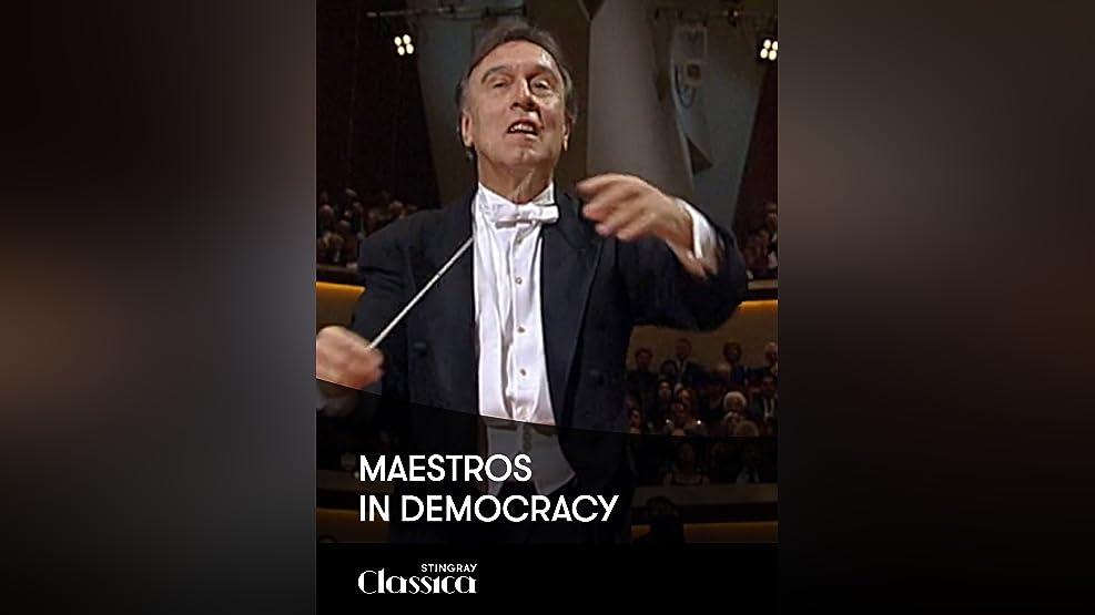 Maestros in Democracy