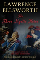 The Three Mystic Heirs: The Rose Knight's Crucifixion #1 (Volume 1) Paperback