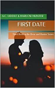 First Date: Third Book in the Bear and Hunter Series