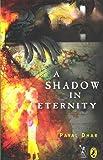 A Shadow in Eternity