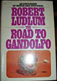 THE ROAD TO GANDOLFO an Explosion of Mirth and Suspense