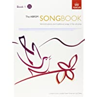 The ABRSM Songbook, Book 1: Selected Pieces and Traditional Songs in Five Volumes: Bk. 1
