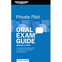 Private Pilot Oral Exam Guide: The Comprehensive Guide to Prepare You for the Faa Checkride