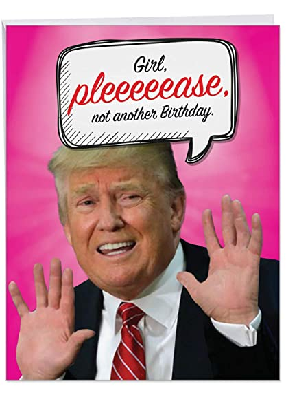 Extra Large Hilarious Happy Birthday Card Trump Another With Envelope 85 X