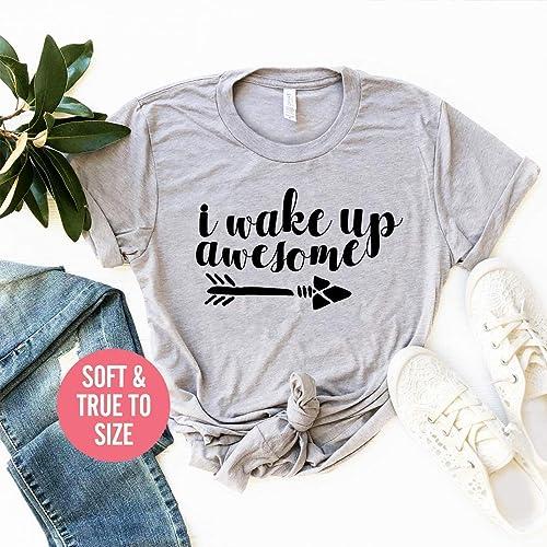 Amazon.com  I Wake Up Awesome T-Shirt 86070b426