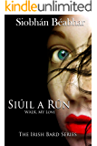 Siúil A Rún: Walk, My Love (The Irish Bard Series Book 1)