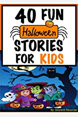 40 Fun Halloween Stories for Kids (Perfect for Bedtime & Young Readers-Huge Children's Story Book Collection) (+FREE Halloween Games & Extras Included) Kindle Edition