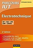 Electrotechnique IUT - 2e éd. : L'essentiel du cours, exercices avec corrigés détaillés (Parcours IUT)