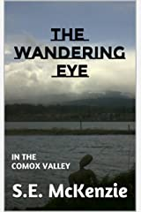 THE WANDERING EYE: IN THE COMOX VALLEY Kindle Edition