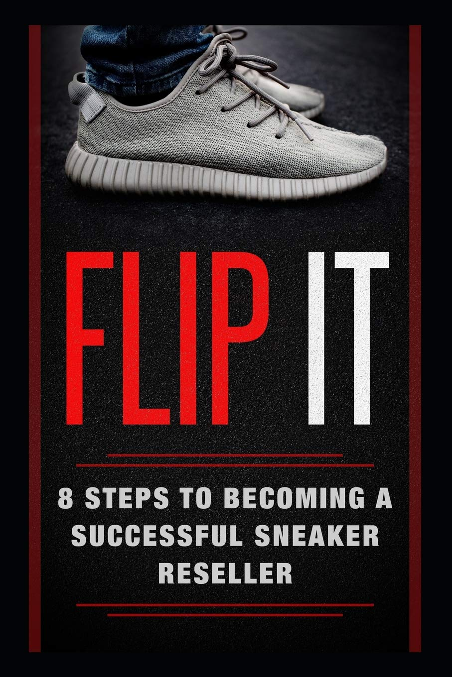 Becoming a Successful Sneaker Reseller