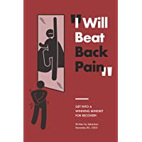 I Will Beat Back Pain: Getting Into A Winning Mindset For Recovery