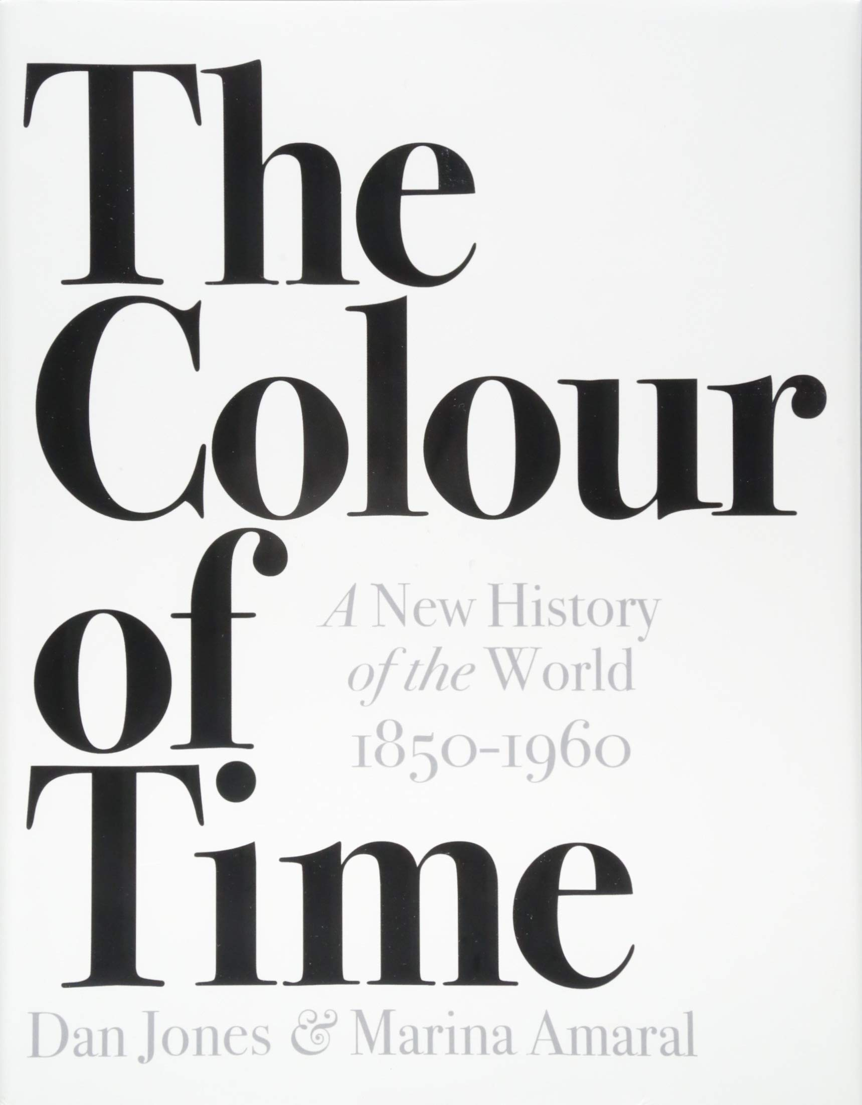 The Colour of Time: A New History of the World 1850-1960 ...