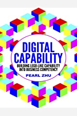 Digital Capability: Building Lego Like Capability Into Business Competency Kindle Edition