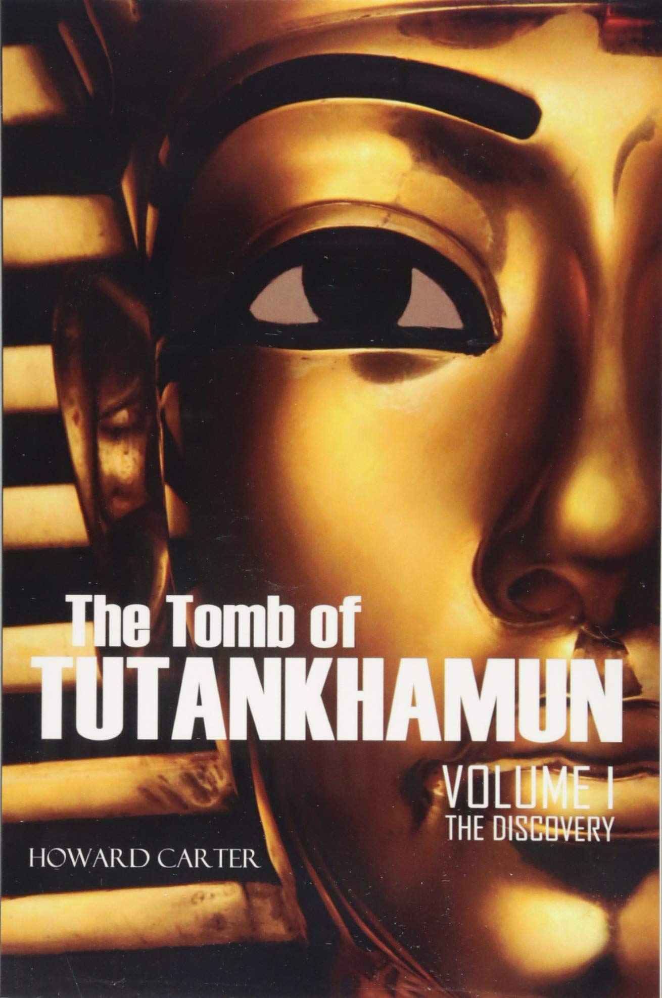 The Tomb of Tutankhamun: Volume I—The Discovery Expanded, Annotated: Amazon.es: Carter, Howard, Mace, A.C.: Libros en idiomas extranjeros
