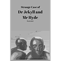 Strange Case of Dr Jekyll and Mr Hyde - illustrated: - illustrated- Strange Case of Dr Jekyll and Mr Hyde (English Edition)