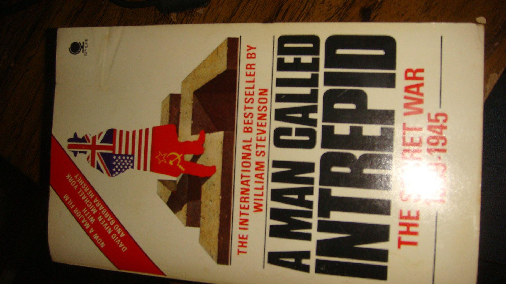 A Man Called Intrepid The Secret War 1939-1945