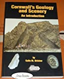 Cornwall's Geology and Scenery: An Introduction Covering Geological Concepts and the Geological History of the County with Emphasis on Scenery and Minerals (Nature)