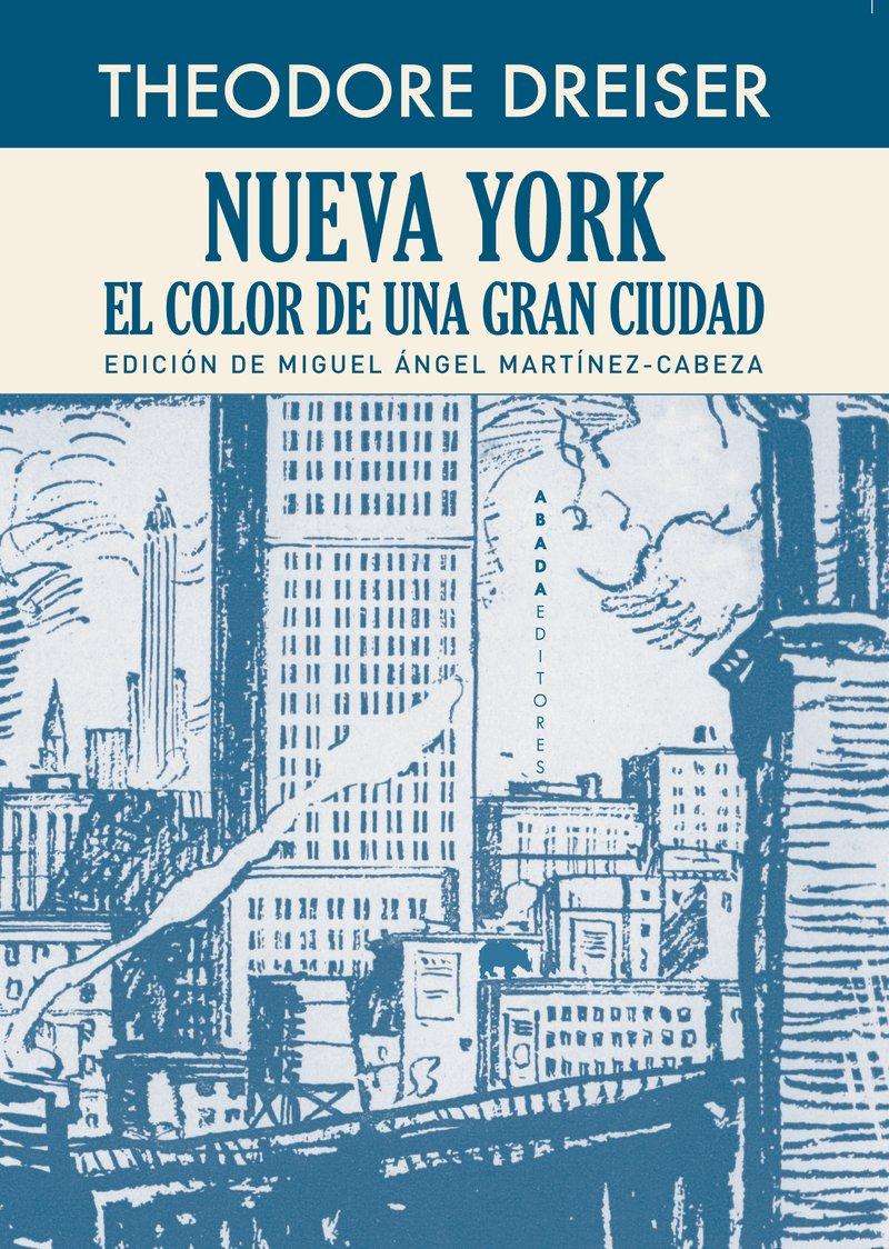 Nueva York. El color de una gran ciudad (Voces) Tapa blanda – 23 abr 2018 Theodore Dreiser Abada 8417301070 wtm