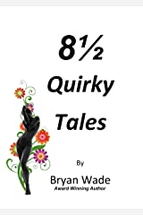 8 1/2 Quirky Tales Kindle Edition