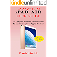 APPLE iPAD AIR USER GUIDE: The Complete Illustrated, Practical Guide to Maximizing Your Apple iPad Air book cover