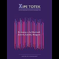 En torno a la libertad: Lutero, Loyola, Bergson (Xipe totek 104) (Spanish Edition)